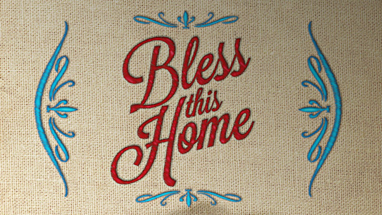 Bless This Home – Part 4 of a 4 part series