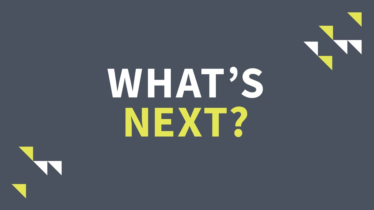 What's Next (After 2020)