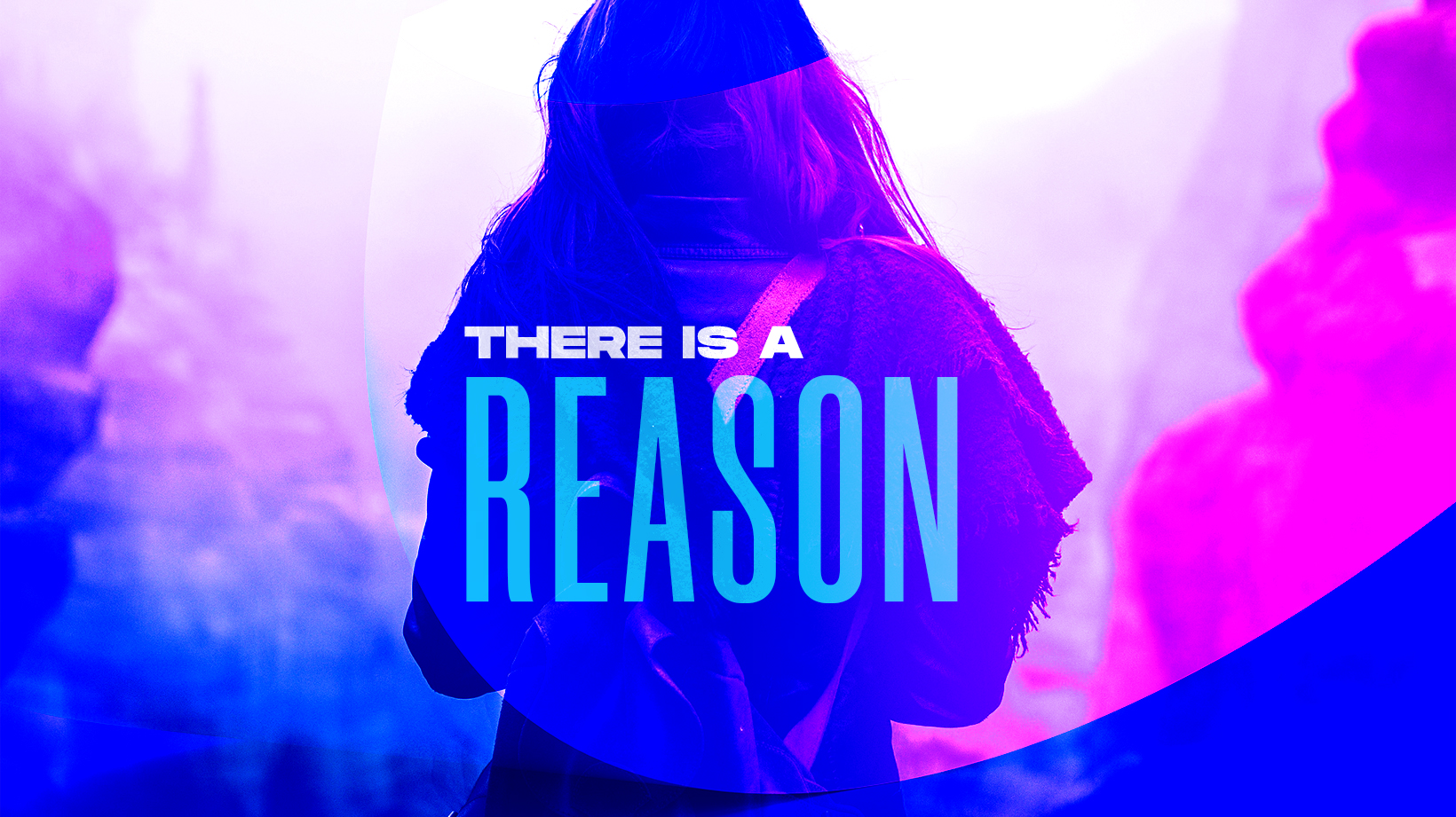 There Is A  Reason – Part 3 of a 3 Part Series